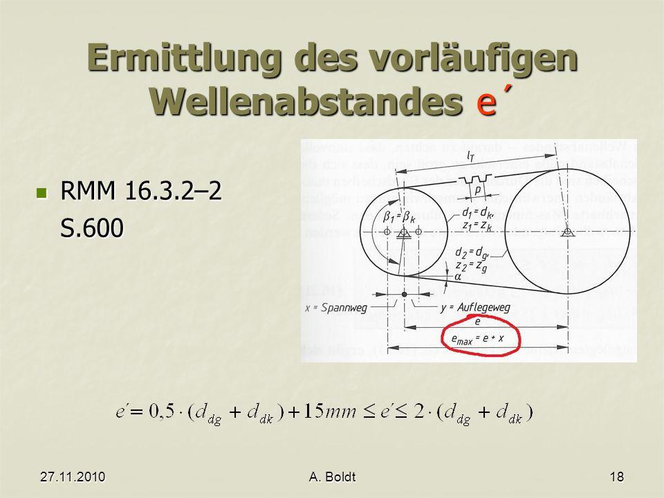 27.11.2010A. Boldt18 Ermittlung des vorläufigen Wellenabstandes e´ RMM 16.3.2–2 RMM 16.3.2–2S.600