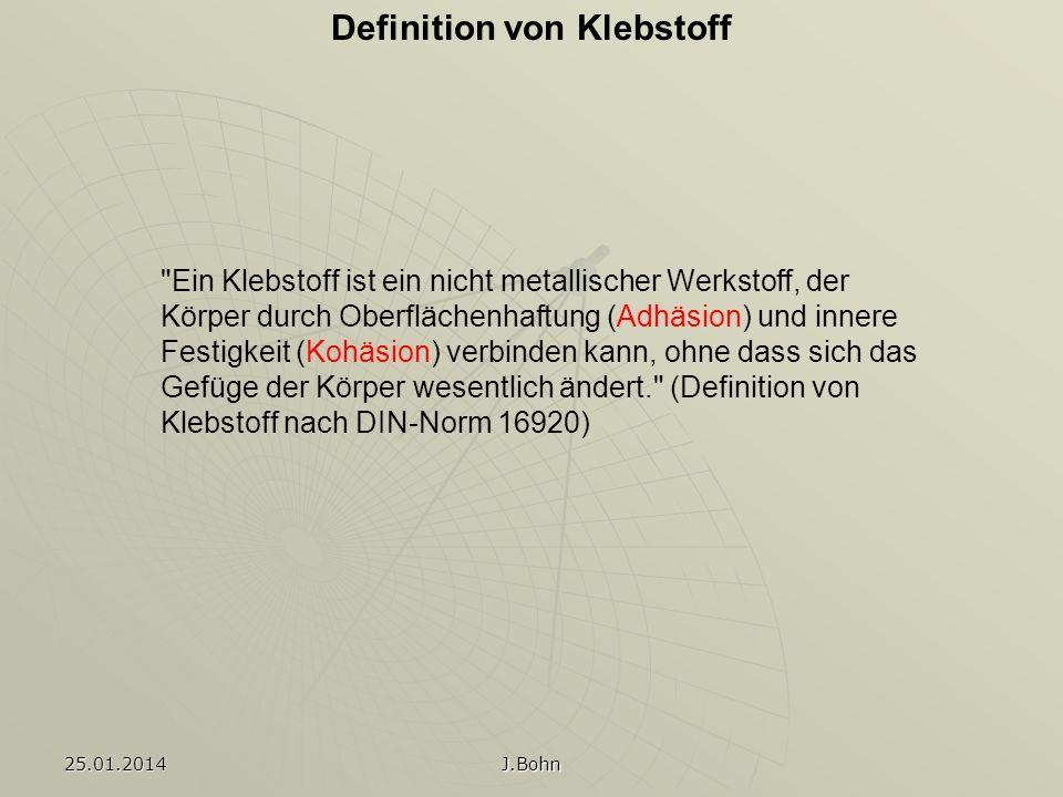25.01.2014 J.Bohn Definition von Klebstoff