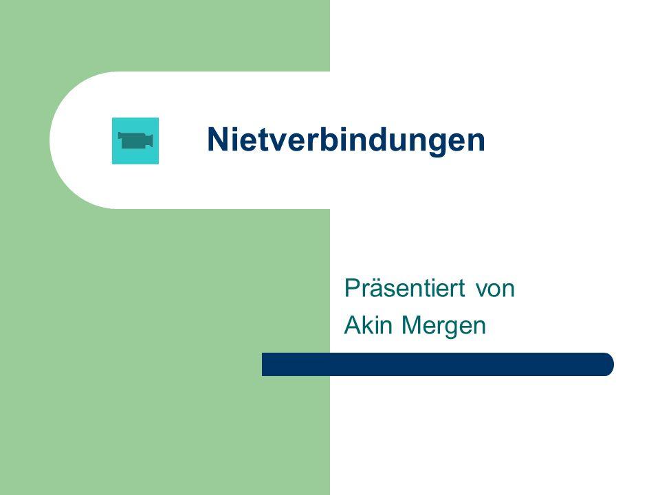 Themenüberblick 1.Anwendungsbeispiele 2. Definition einer Nietverbindung 3.