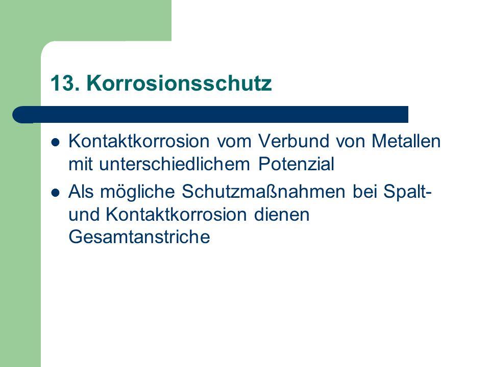 13. Korrosionsschutz Kontaktkorrosion vom Verbund von Metallen mit unterschiedlichem Potenzial Als mögliche Schutzmaßnahmen bei Spalt- und Kontaktkorr