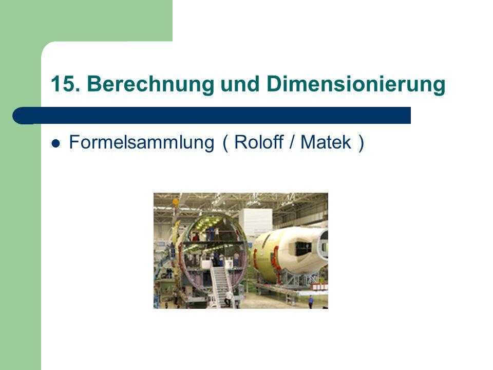 15. Berechnung und Dimensionierung Formelsammlung ( Roloff / Matek )