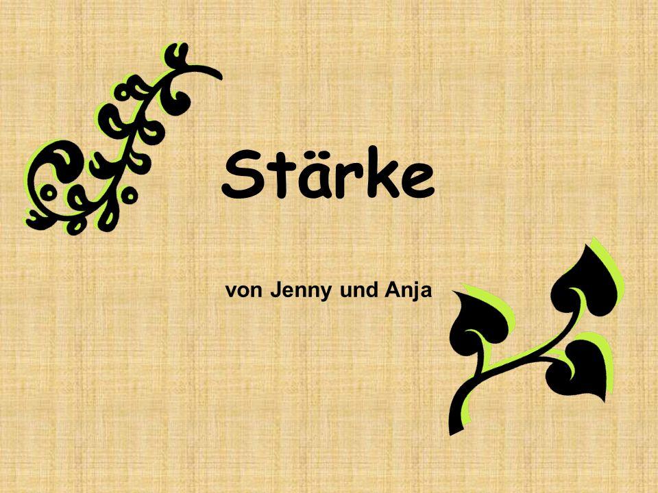 Stärke von Jenny und Anja