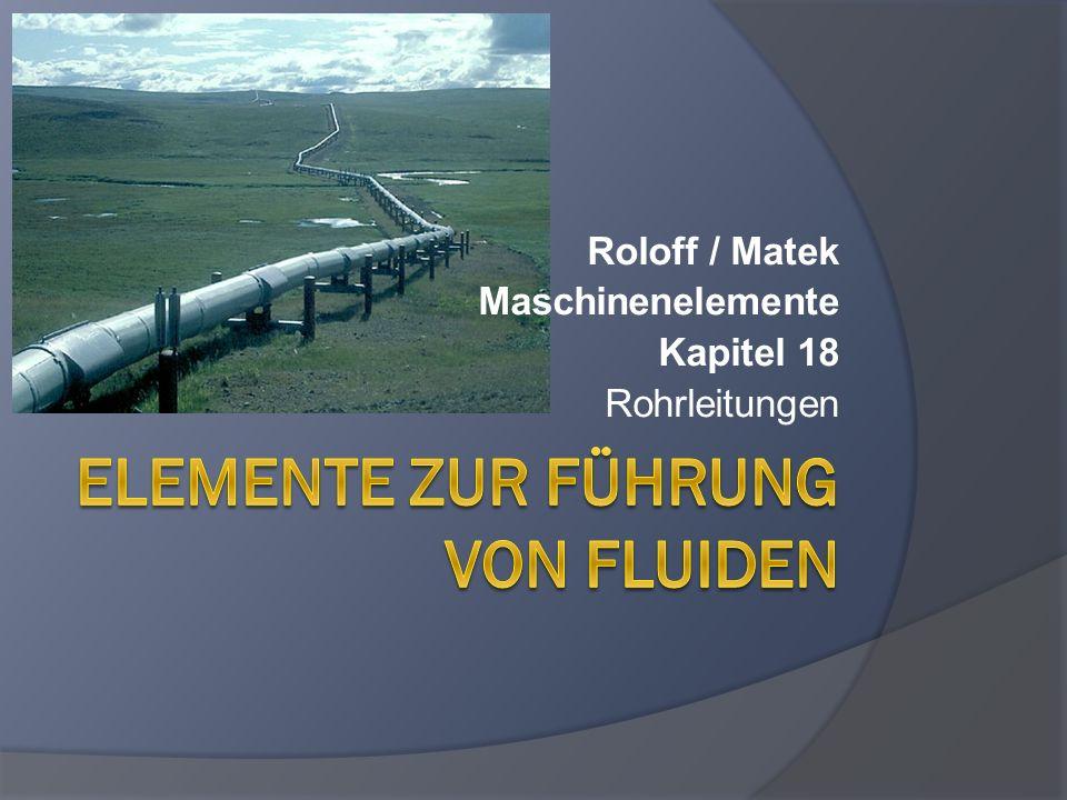 Roloff / Matek Maschinenelemente Kapitel 18 Rohrleitungen