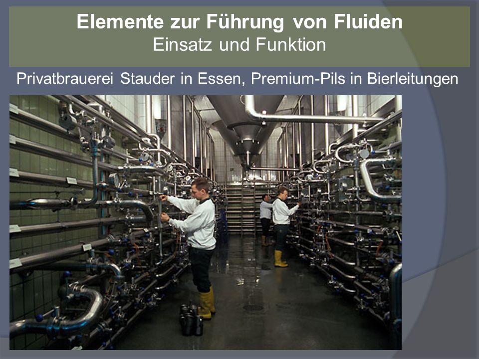 Privatbrauerei Stauder in Essen, Premium-Pils in Bierleitungen Elemente zur Führung von Fluiden Einsatz und Funktion