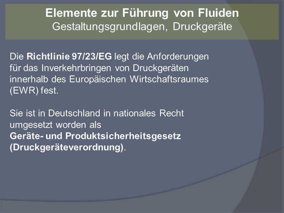 Die Richtlinie 97/23/EG legt die Anforderungen für das Inverkehrbringen von Druckgeräten innerhalb des Europäischen Wirtschaftsraumes (EWR) fest. Sie