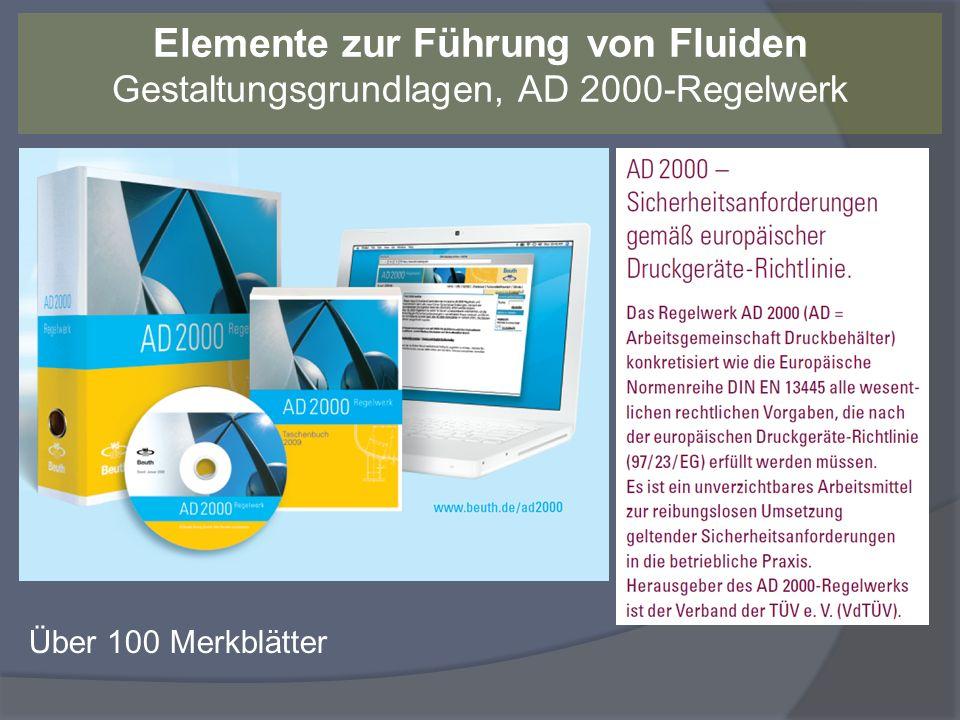 Elemente zur Führung von Fluiden Gestaltungsgrundlagen, AD 2000-Regelwerk Über 100 Merkblätter