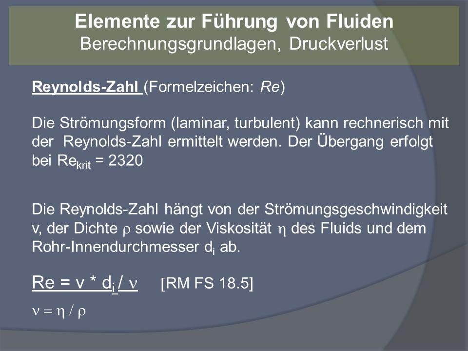 Reynolds-Zahl (Formelzeichen: Re) Die Strömungsform (laminar, turbulent) kann rechnerisch mit der Reynolds-Zahl ermittelt werden. Der Übergang erfolgt