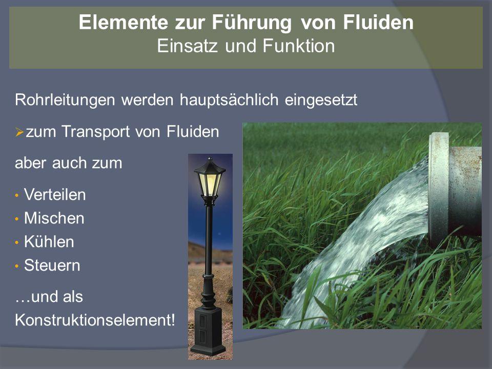 Rohrleitungen werden hauptsächlich eingesetzt zum Transport von Fluiden aber auch zum Verteilen Mischen Kühlen Steuern …und als Konstruktionselement!