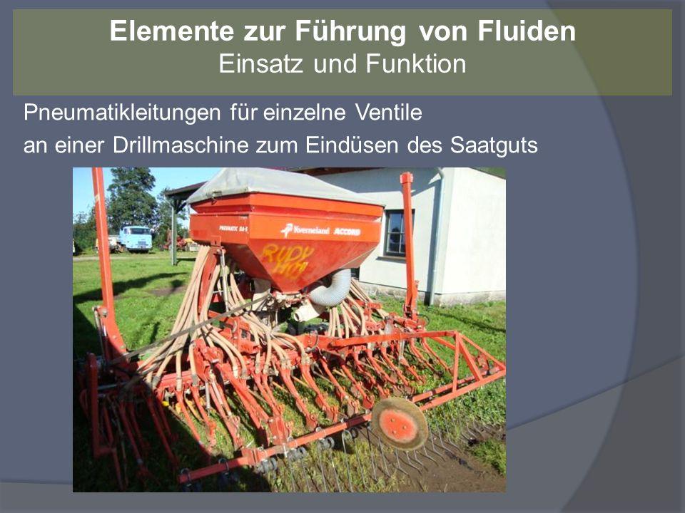 Pneumatikleitungen für einzelne Ventile an einer Drillmaschine zum Eindüsen des Saatguts Elemente zur Führung von Fluiden Einsatz und Funktion