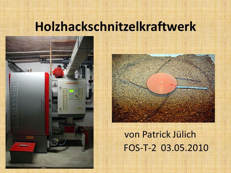 Holzhackschnitzelkraftwerk von Patrick Jülich FOS-T-2 03.05.2010