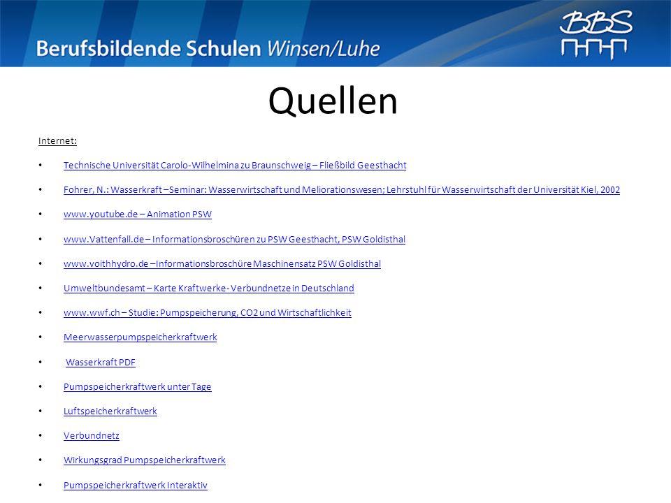 Quellen Internet: Technische Universität Carolo-Wilhelmina zu Braunschweig – Fließbild Geesthacht Fohrer, N.: Wasserkraft –Seminar: Wasserwirtschaft u