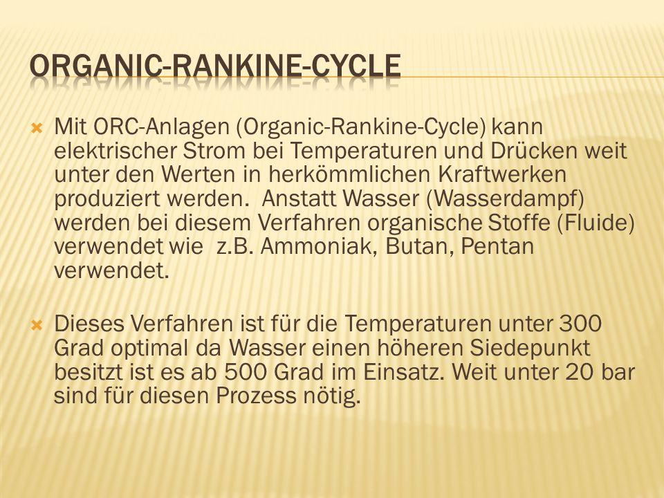 Mit ORC-Anlagen (Organic-Rankine-Cycle) kann elektrischer Strom bei Temperaturen und Drücken weit unter den Werten in herkömmlichen Kraftwerken produz