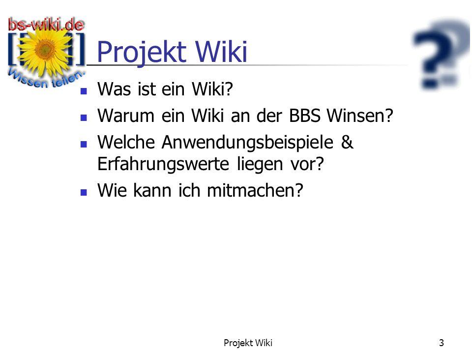 Projekt Wiki 3 Gliederung Was ist ein Wiki? Warum ein Wiki an der BBS Winsen? Welche Anwendungsbeispiele & Erfahrungswerte liegen vor? Wie kann ich mi