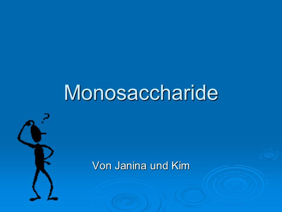 Monosaccharide Von Janina und Kim