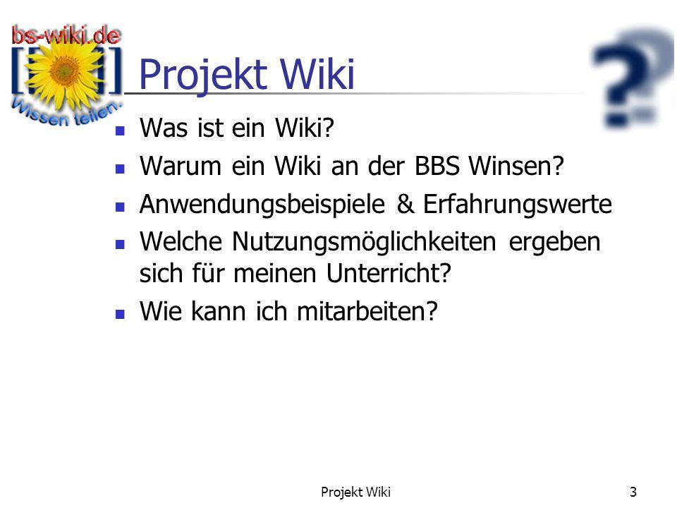 Projekt Wiki 3 Gliederung Was ist ein Wiki? Warum ein Wiki an der BBS Winsen? Anwendungsbeispiele & Erfahrungswerte Welche Nutzungsmöglichkeiten ergeb
