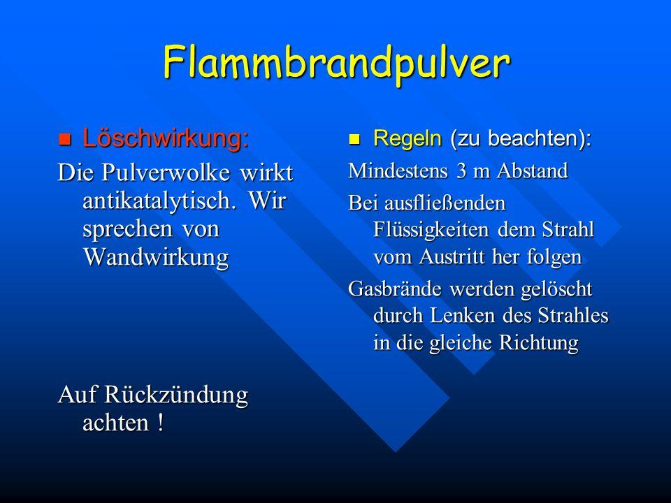 Löschpulver Glutbrandpulver ( ABC - Pulver ) Glutbrandpulver ( ABC - Pulver ) Flammbrandpulver ( BC – Pulver ) Flammbrandpulver ( BC – Pulver ) Metall