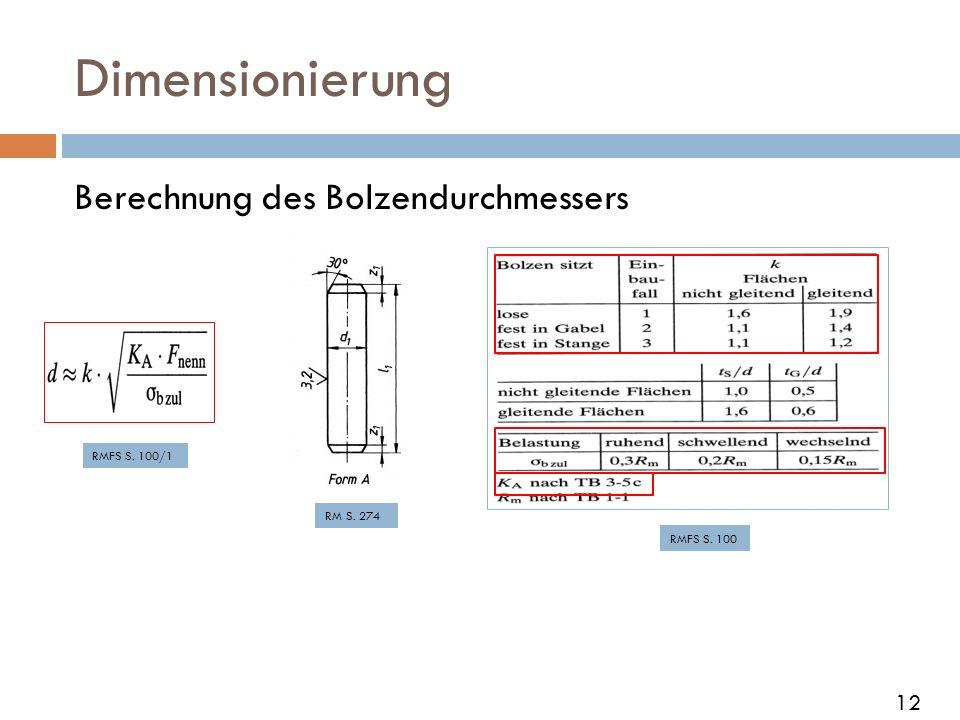 Dimensionierung Berechnung des Bolzendurchmessers RMFS S. 100/1 RMFS S. 100 RM S. 274 12