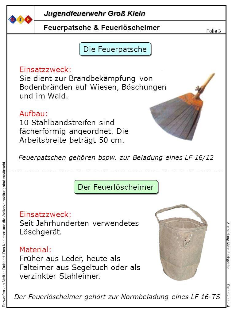 Jugendfeuerwehr Groß Klein Folie 3 Entworfen von Steffen Dabbert. Das Kopieren und die Weiterverbreitung sind erwünscht. Ausbildung Kleinlöschgeräte S