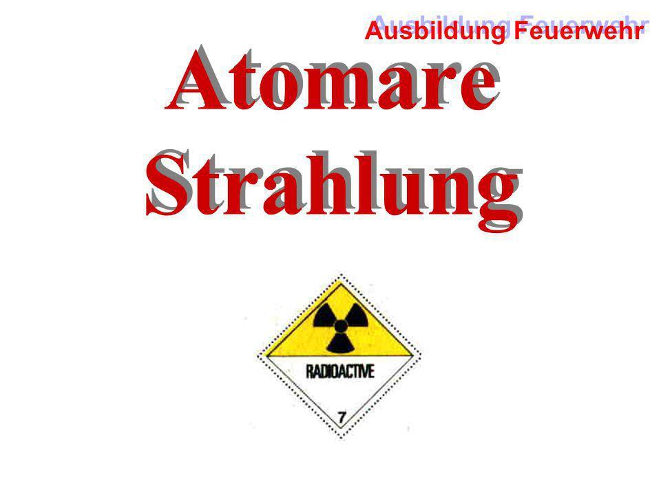 Ausbildung Feuerwehr Atomare Strahlung Atomare Strahlung