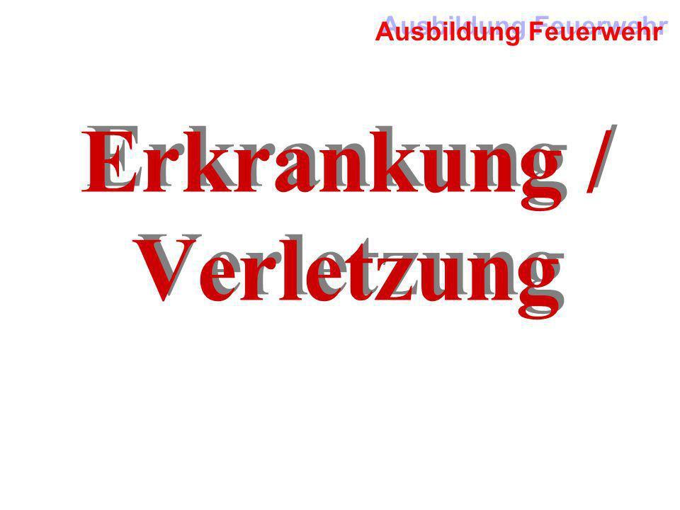 Ausbildung Feuerwehr Erkrankung / Verletzung Erkrankung / Verletzung