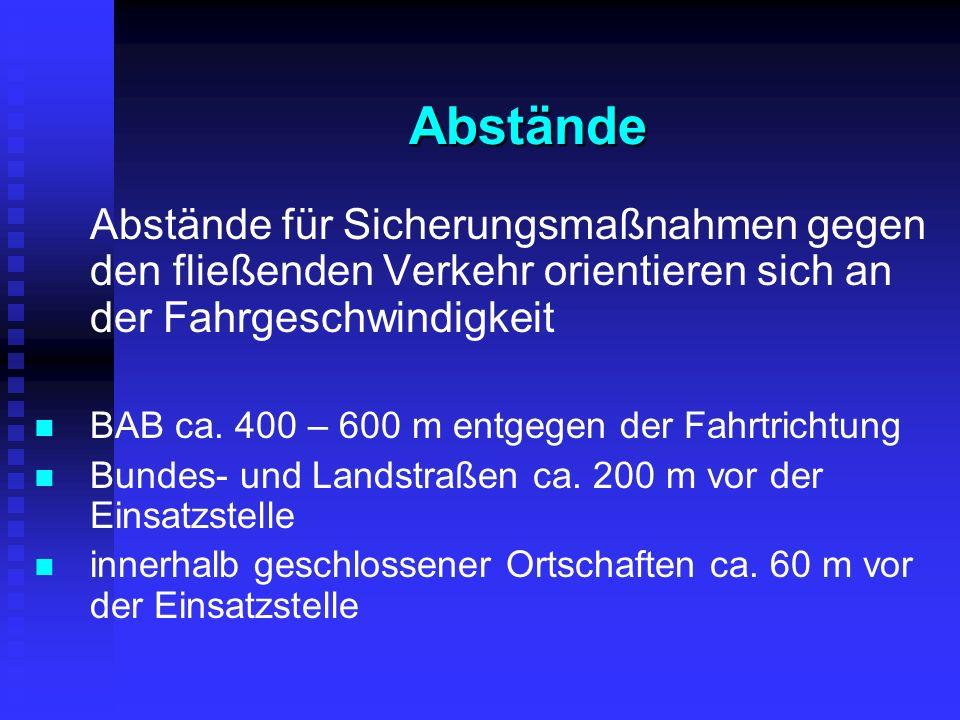 Abstände Abstände für Sicherungsmaßnahmen gegen den fließenden Verkehr orientieren sich an der Fahrgeschwindigkeit BAB ca.