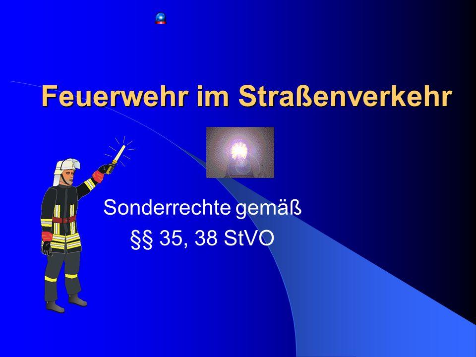Feuerwehr im Straßenverkehr Sonderrechte gemäß §§ 35, 38 StVO