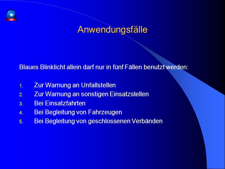 Blaues Blinklicht allein darf nur in fünf Fällen benutzt werden: 1. Zur Warnung an Unfallstellen 2. Zur Warnung an sonstigen Einsatzstellen 3. Bei Ein