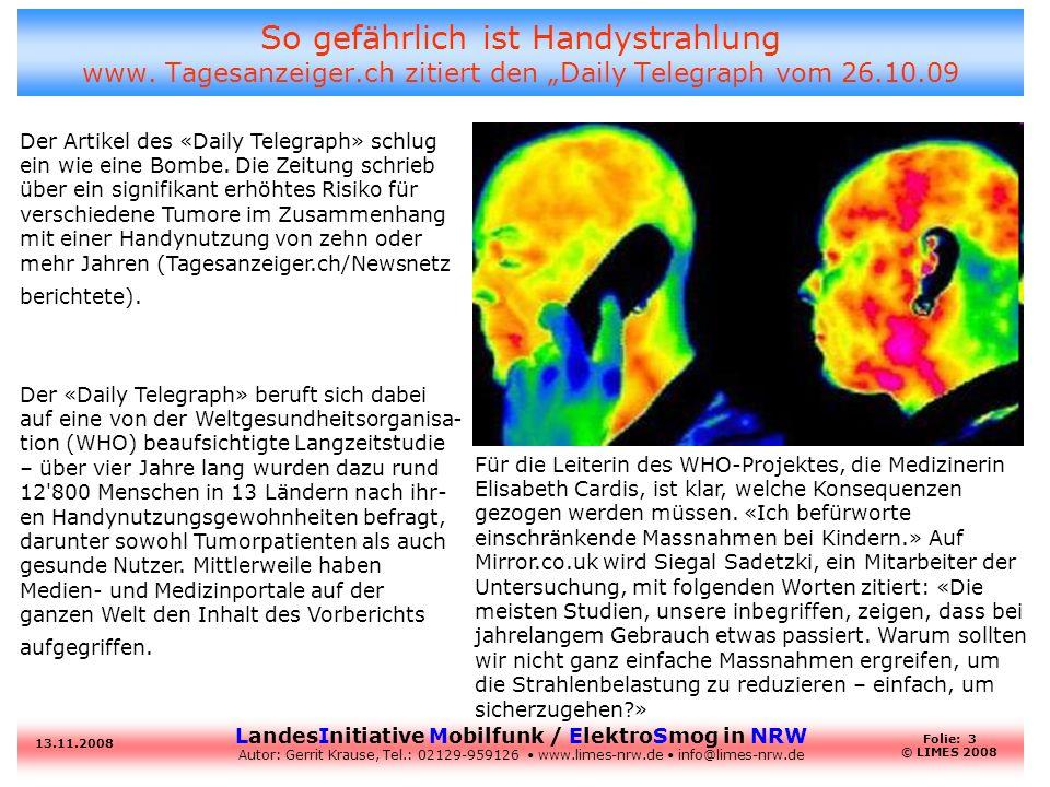 LandesInitiative Mobilfunk / ElektroSmog in NRW Autor: Gerrit Krause, Tel.: 02129-959126 www.limes-nrw.de info@limes-nrw.de 13.11.2008 Folie: 3 © LIMES 2008 Der Artikel des «Daily Telegraph» schlug ein wie eine Bombe.