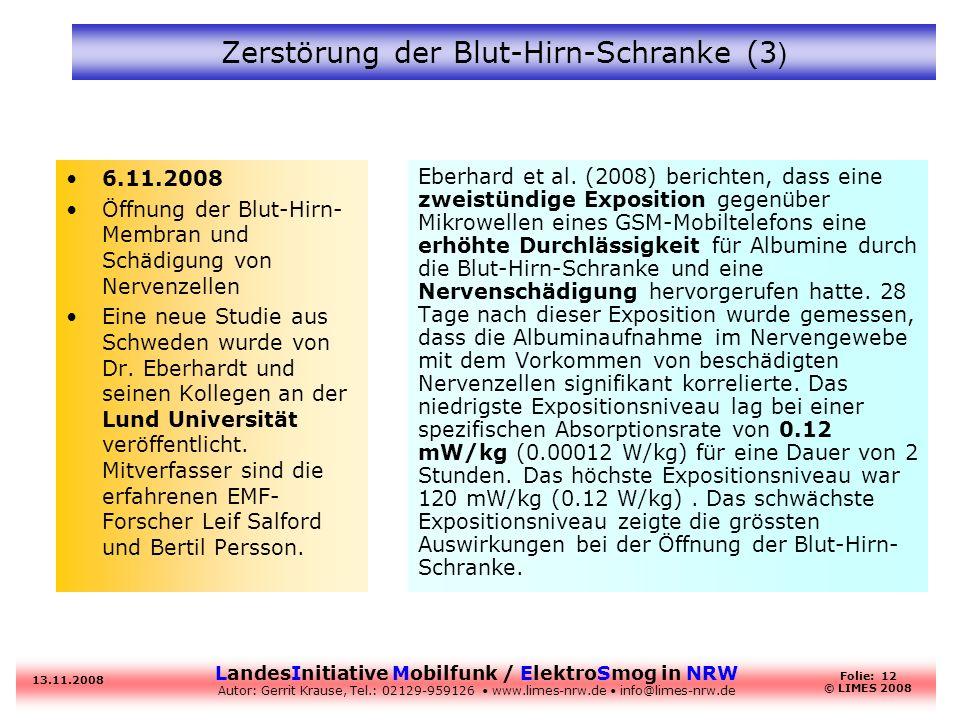 LandesInitiative Mobilfunk / ElektroSmog in NRW Autor: Gerrit Krause, Tel.: 02129-959126 www.limes-nrw.de info@limes-nrw.de 13.11.2008 Folie: 12 © LIM