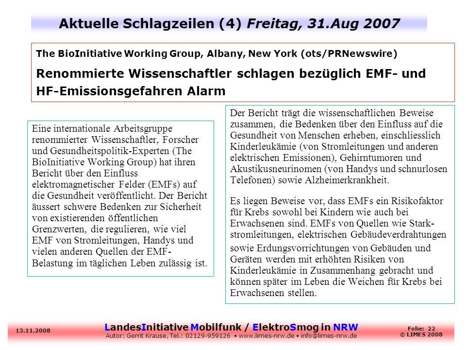 LandesInitiative Mobilfunk / ElektroSmog in NRW Autor: Gerrit Krause, Tel.: 02129-959126 www.limes-nrw.de info@limes-nrw.de 13.11.2008 Folie: 22 © LIM