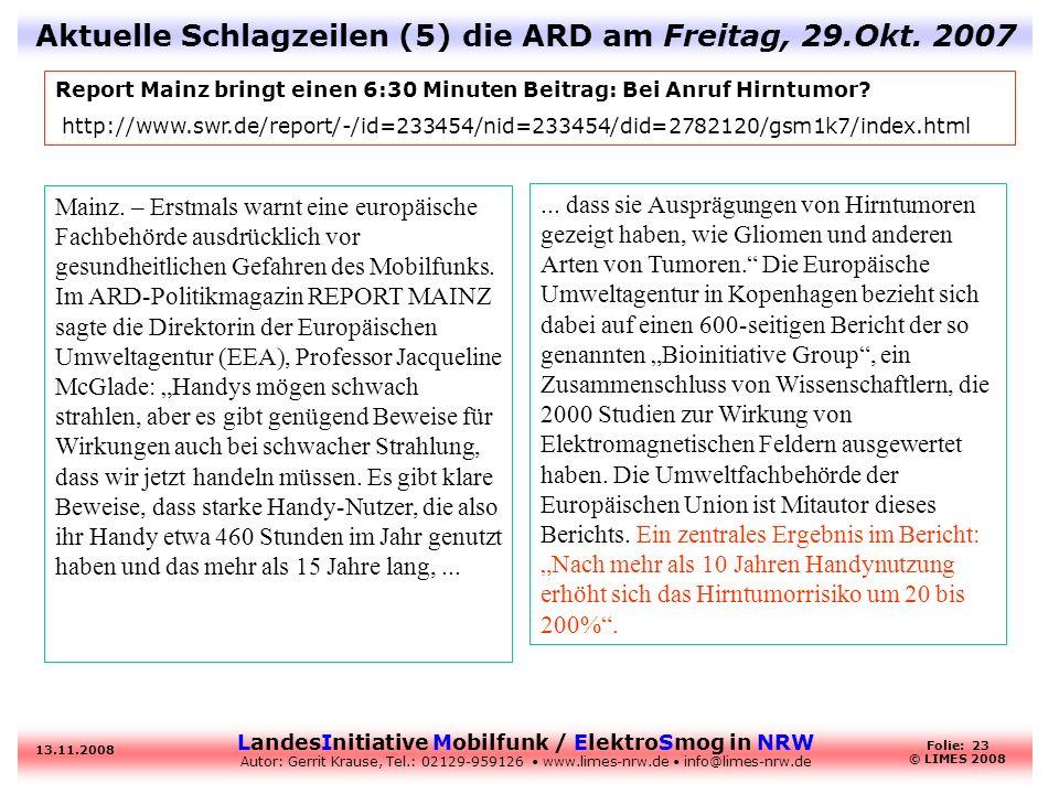 LandesInitiative Mobilfunk / ElektroSmog in NRW Autor: Gerrit Krause, Tel.: 02129-959126 www.limes-nrw.de info@limes-nrw.de 13.11.2008 Folie: 23 © LIM