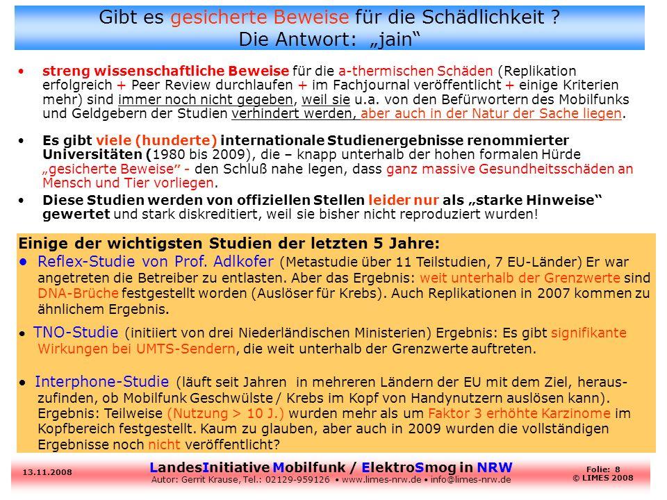 LandesInitiative Mobilfunk / ElektroSmog in NRW Autor: Gerrit Krause, Tel.: 02129-959126 www.limes-nrw.de info@limes-nrw.de 13.11.2008 Folie: 8 © LIME