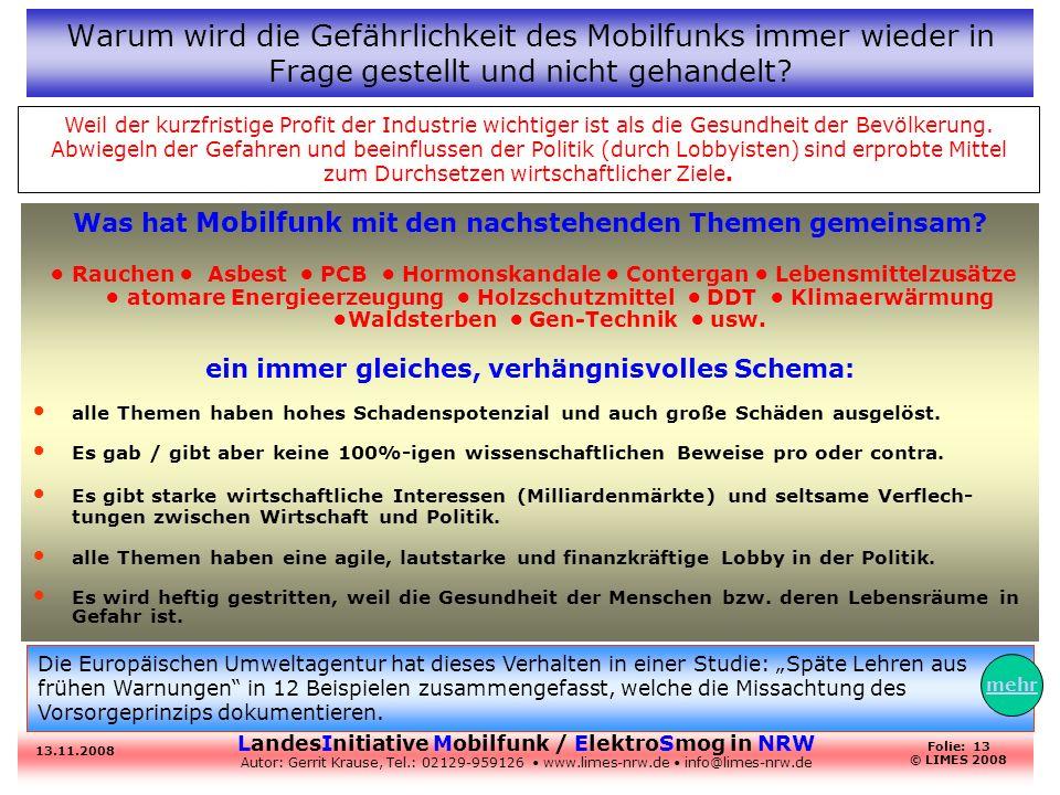 LandesInitiative Mobilfunk / ElektroSmog in NRW Autor: Gerrit Krause, Tel.: 02129-959126 www.limes-nrw.de info@limes-nrw.de 13.11.2008 Folie: 13 © LIM