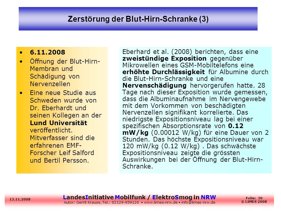 LandesInitiative Mobilfunk / ElektroSmog in NRW Autor: Gerrit Krause, Tel.: 02129-959126 www.limes-nrw.de info@limes-nrw.de 13.11.2008 Folie: 30 © LIM