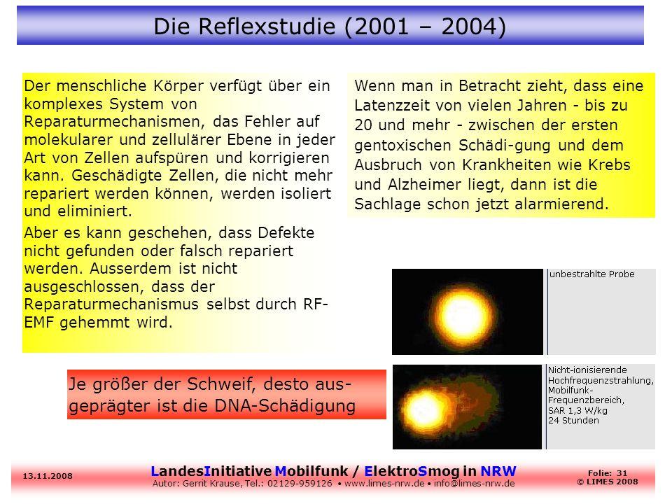 LandesInitiative Mobilfunk / ElektroSmog in NRW Autor: Gerrit Krause, Tel.: 02129-959126 www.limes-nrw.de info@limes-nrw.de 13.11.2008 Folie: 31 © LIM