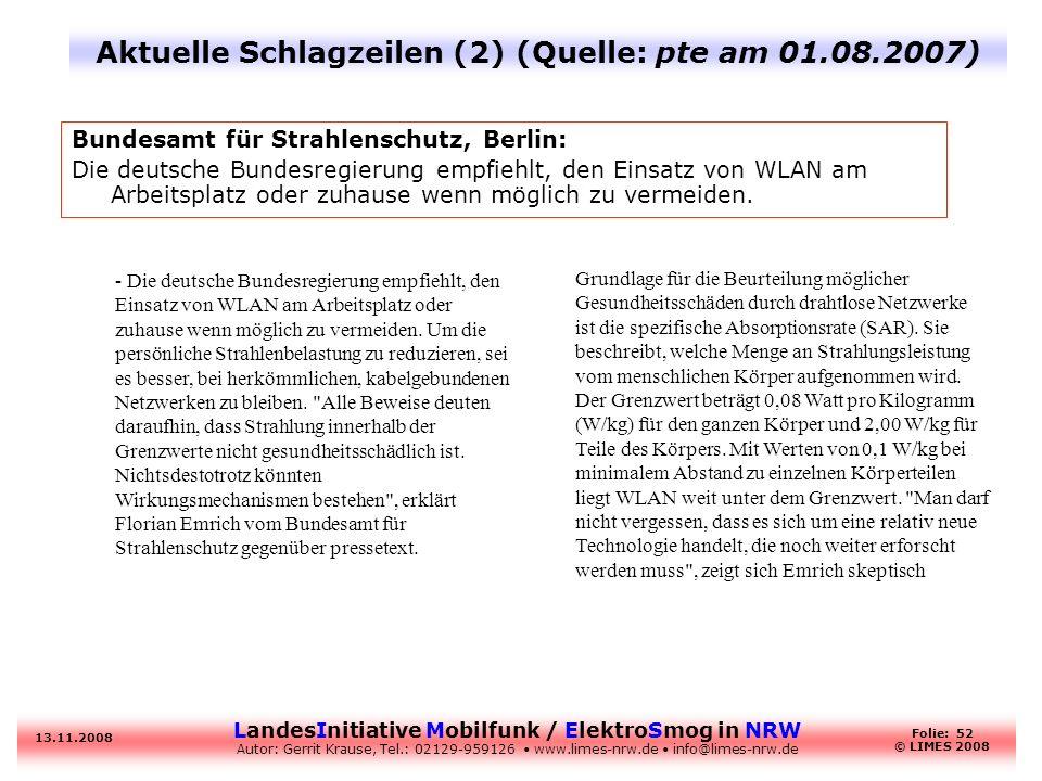LandesInitiative Mobilfunk / ElektroSmog in NRW Autor: Gerrit Krause, Tel.: 02129-959126 www.limes-nrw.de info@limes-nrw.de 13.11.2008 Folie: 52 © LIM