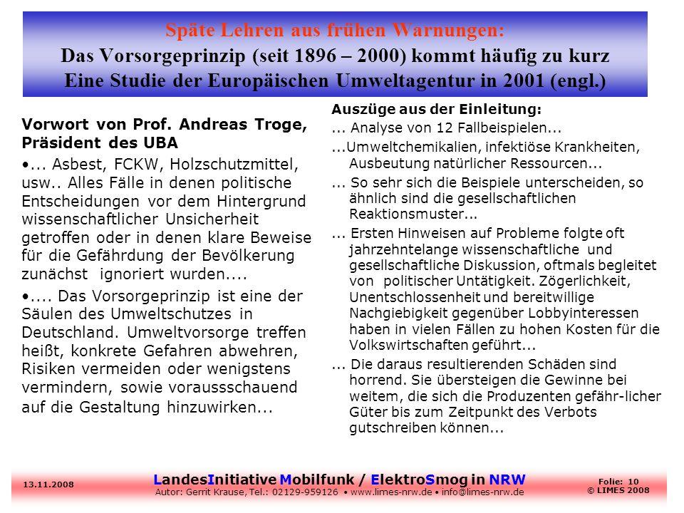 LandesInitiative Mobilfunk / ElektroSmog in NRW Autor: Gerrit Krause, Tel.: 02129-959126 www.limes-nrw.de info@limes-nrw.de 13.11.2008 Folie: 10 © LIM