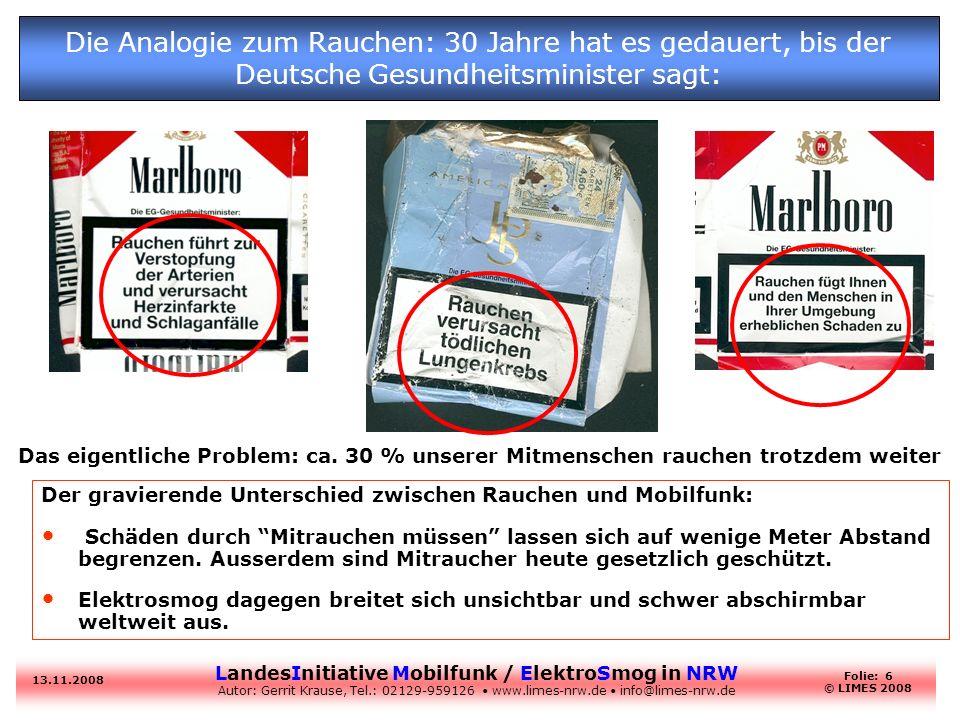 LandesInitiative Mobilfunk / ElektroSmog in NRW Autor: Gerrit Krause, Tel.: 02129-959126 www.limes-nrw.de info@limes-nrw.de 13.11.2008 Folie: 6 © LIME