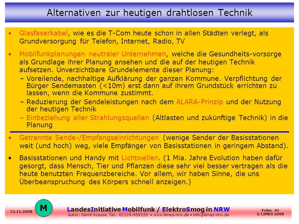 LandesInitiative Mobilfunk / ElektroSmog in NRW Autor: Gerrit Krause, Tel.: 02129-959126 www.limes-nrw.de info@limes-nrw.de 13.11.2008 Folie: 41 © LIM