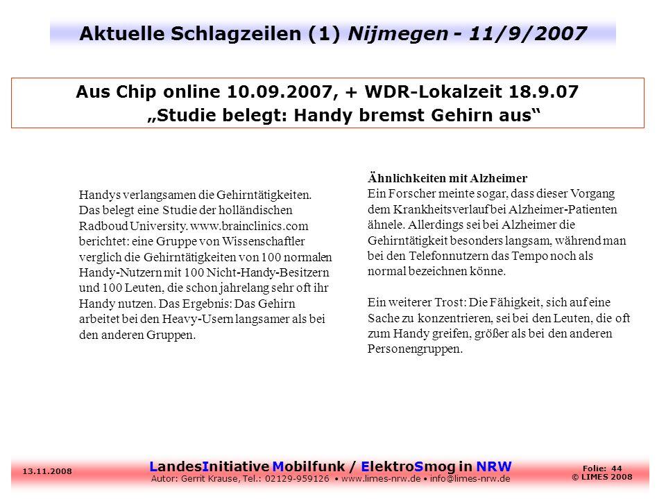 LandesInitiative Mobilfunk / ElektroSmog in NRW Autor: Gerrit Krause, Tel.: 02129-959126 www.limes-nrw.de info@limes-nrw.de 13.11.2008 Folie: 44 © LIM