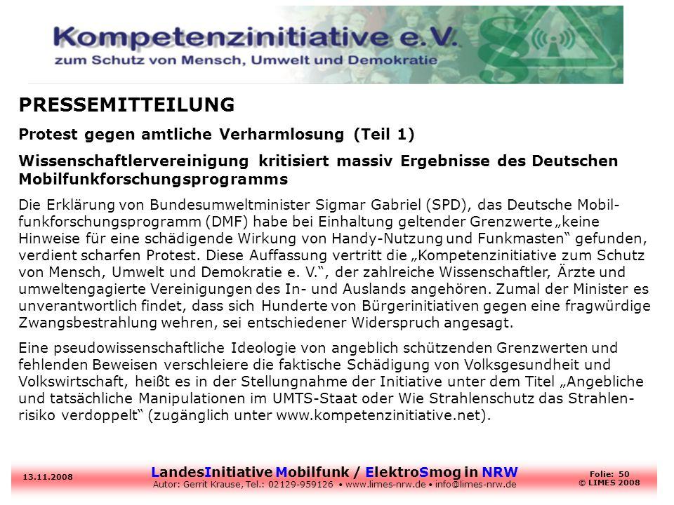 LandesInitiative Mobilfunk / ElektroSmog in NRW Autor: Gerrit Krause, Tel.: 02129-959126 www.limes-nrw.de info@limes-nrw.de 13.11.2008 Folie: 50 © LIM