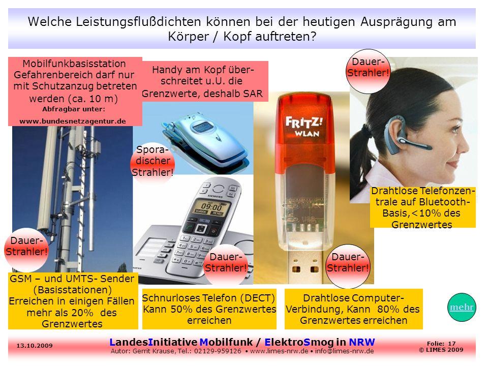 LandesInitiative Mobilfunk / ElektroSmog in NRW Autor: Gerrit Krause, Tel.: 02129-959126 www.limes-nrw.de info@limes-nrw.de 13.10.2009 Folie: 17 © LIM