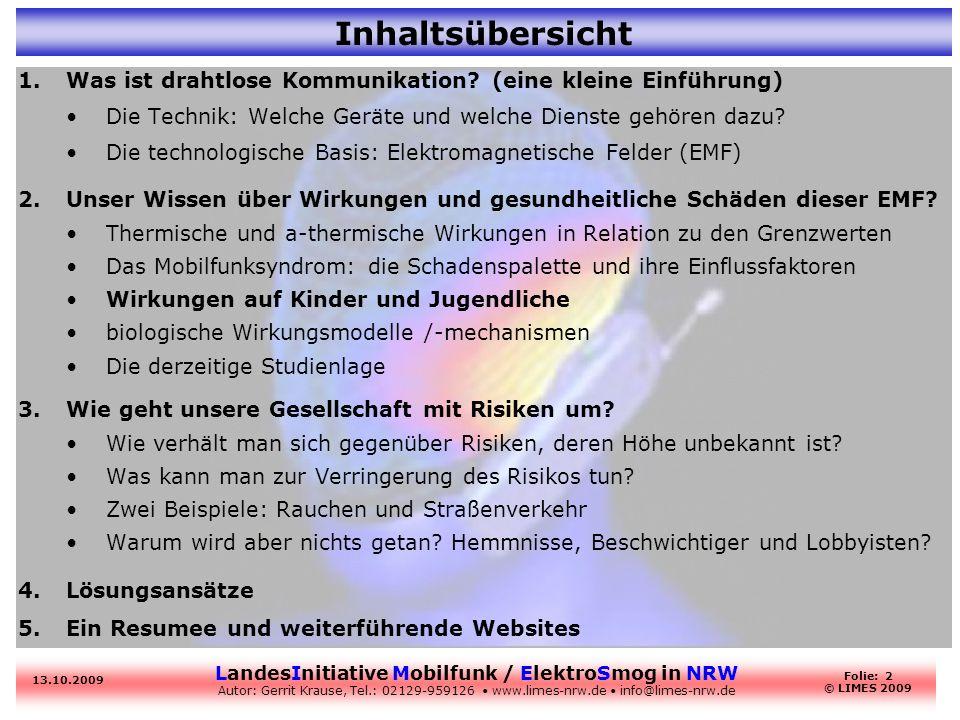 LandesInitiative Mobilfunk / ElektroSmog in NRW Autor: Gerrit Krause, Tel.: 02129-959126 www.limes-nrw.de info@limes-nrw.de 13.10.2009 Folie: 2 © LIME