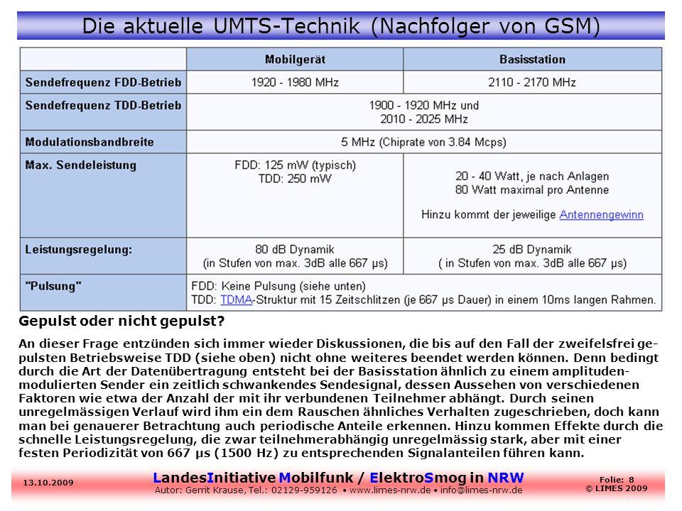 LandesInitiative Mobilfunk / ElektroSmog in NRW Autor: Gerrit Krause, Tel.: 02129-959126 www.limes-nrw.de info@limes-nrw.de 13.10.2009 Folie: 8 © LIME