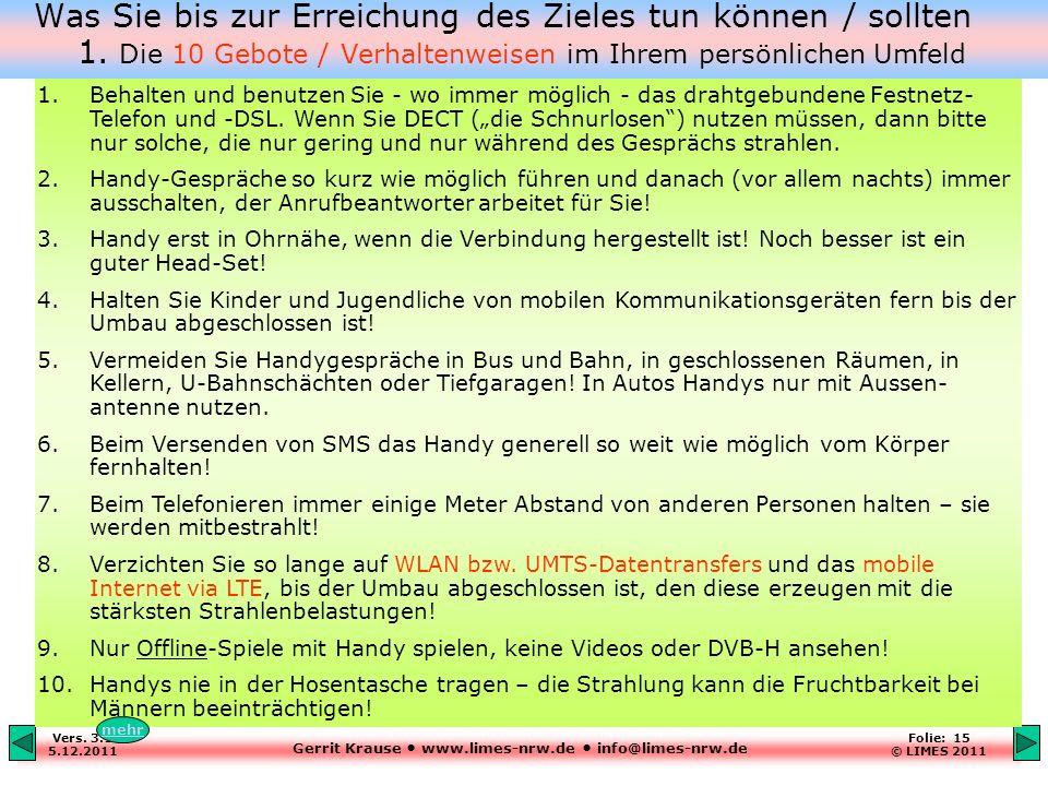 Gerrit Krause www.limes-nrw.de info@limes-nrw.de Vers. 3.1 5.12.2011 Folie: 15 © LIMES 2011 1.Behalten und benutzen Sie - wo immer möglich - das draht
