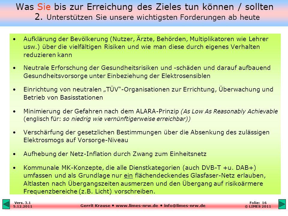 Gerrit Krause www.limes-nrw.de info@limes-nrw.de Vers. 3.1 5.12.2011 Folie: 16 © LIMES 2011 Was Sie bis zur Erreichung des Zieles tun können / sollten