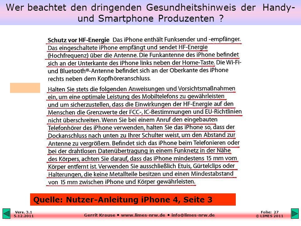 Gerrit Krause www.limes-nrw.de info@limes-nrw.de Vers. 3.1 5.12.2011 Folie: 27 © LIMES 2011 Wer beachtet den dringenden Gesundheitshinweis der Handy-