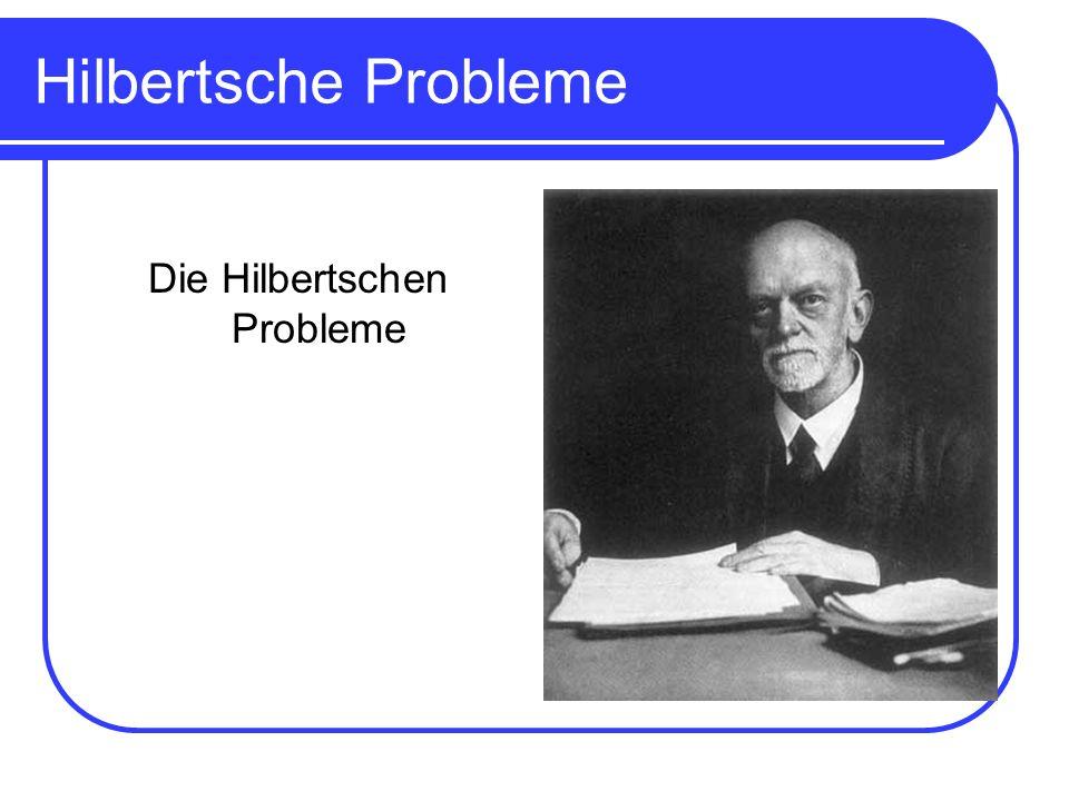 Hilbertsche Probleme Die Hilbertschen Probleme