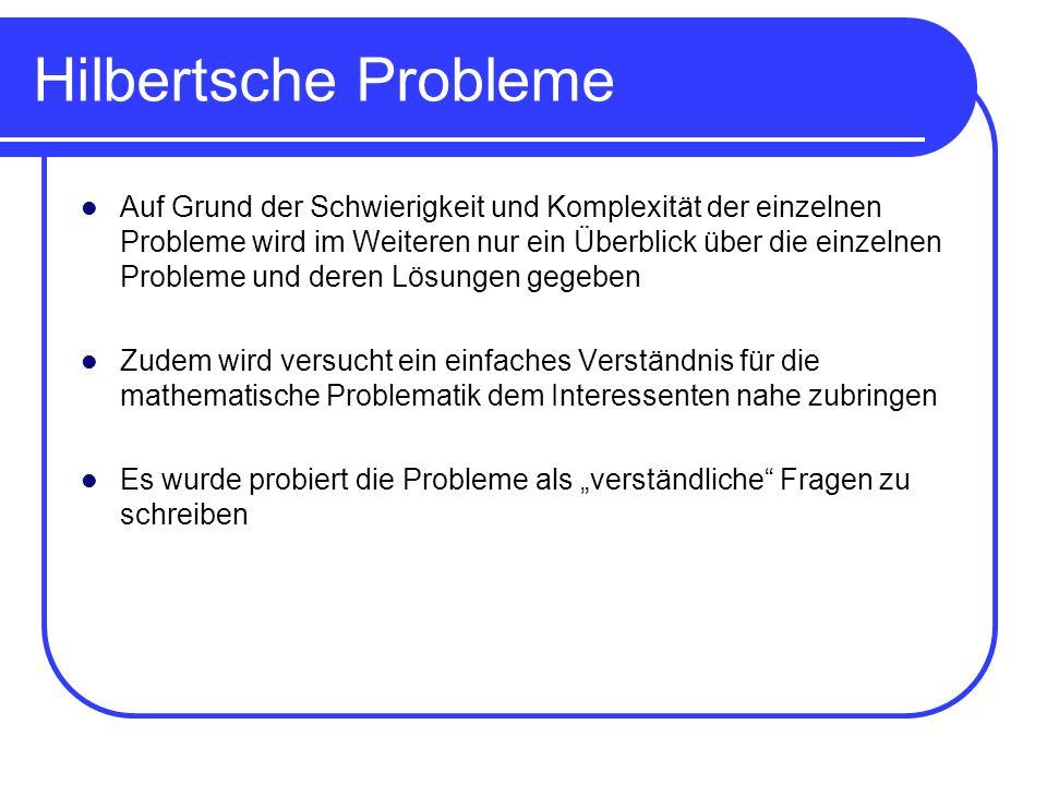 Hilbertsche Probleme Auf Grund der Schwierigkeit und Komplexität der einzelnen Probleme wird im Weiteren nur ein Überblick über die einzelnen Probleme