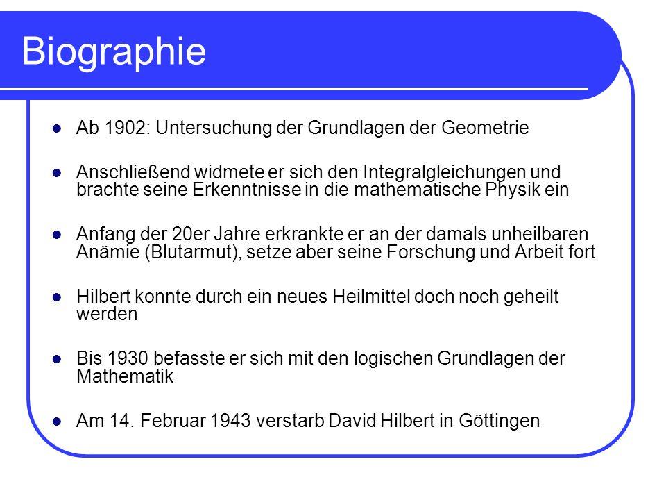 Biographie Ab 1902: Untersuchung der Grundlagen der Geometrie Anschließend widmete er sich den Integralgleichungen und brachte seine Erkenntnisse in d